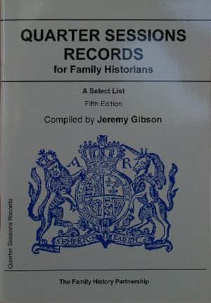 Quarter Sessions Records for Family History – Gibson Guide