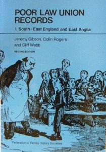 Poor Law Union Records 1 – South East England and East Anglia (Gibson Guide)