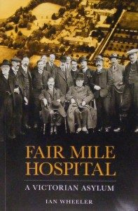 Fair Mile Hospital: (Cholsey) A Victorian Asylum