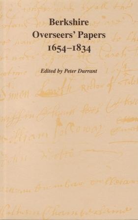 Berkshire Overseers' papers 1654-1834 (Berkshire Record Society Volume 3)