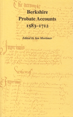 Berkshire Probate Accounts 1583-1712 (Berkshire Record Society Volume 4)