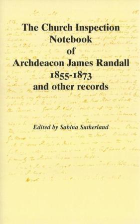 The Church Inspection Notebook of Archdeacon James Randall 1855-1873 and other records; Berkshire Record Society Volume 21