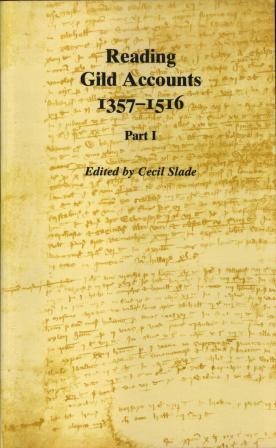 Reading Gild Accounts, 1357-1516, (Berkshire Record Society Volumes 6 & 7)