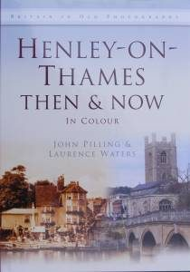 Henley-on-Thames Then and Now. In colour
