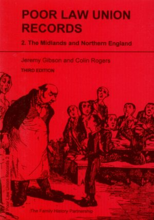 Poor Law Union Records 2 – Midlands & Northern England – Gibson Guide