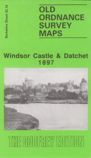 Windsor Castle & Datchet, Old Ordnance Survey Map, 1897