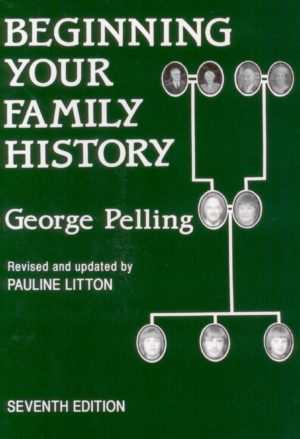 Beginning Your Family History (Pelling)
