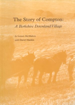The Story of Compton, A Berkshire Downland Village