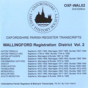 Wallingford Registration District, Parish Registers, Vol 2  OXF-WAL 02 (CD) OFHS