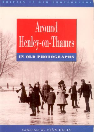 Henley-on-Thames, Around,  in Old Photographs