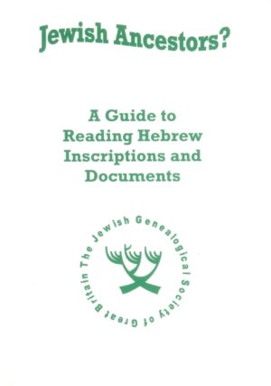 Guide to Reading Hebrew Inscriptions and Documents from your Jewish Ancestors, A