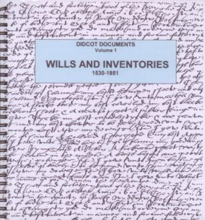 Didcot, Wills & Inventories Vol. 1 – 1530-1851