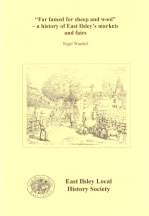 East Ilsley, 'Far Famed for Sheep & Wool'. (A History of East Ilsley's Markets & Fairs)