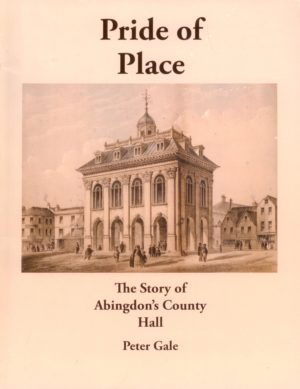 Abingdon, Pride of Place – The Story of Abingdon's County Hall
