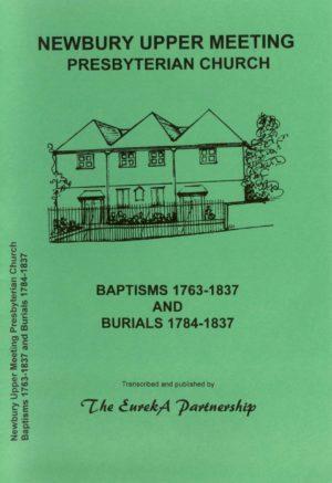 Newbury Upper Meeting Presbyterian Church,  Baptisms 1763-1837 and Burials 1784-1837