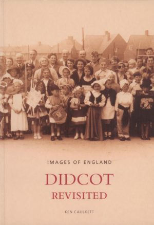 Didcot Revisited (Images of England)
