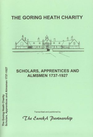 Goring Heath Charity, Scolars, Apprentices and Almsmen 1737-1927