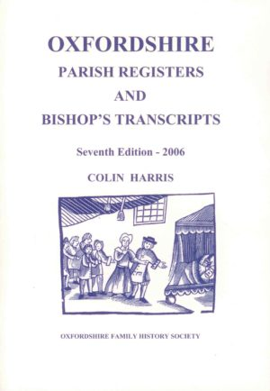 Oxfordshire Parish Registers and Bishops Transcripts, Details of extant records and copies