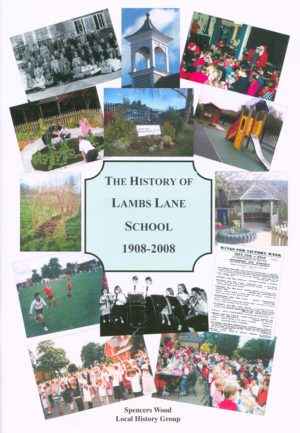 Spencers Wood, The History of Lambs Lane School 1908-2008