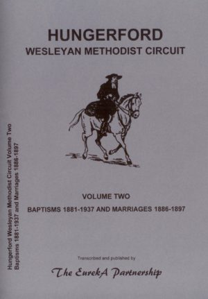 Hungerford Wesleyan Methodist Circuit, Volume 2, Baptisms 1881-1937 and Marriages 1886-1897
