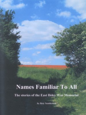 "East Ilsley, ""Names Familiar to all"" (The Stories of the East Ilsley War Memorial)"