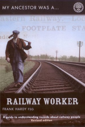 My Ancestor was a Railway Worker