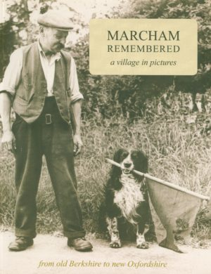 Marcham Remembered, a village in pictures