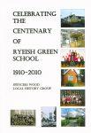 Spencers Wood, Celebrating the centenary of Ryeish Green School