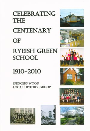 Spencers Wood, Celebrating the centenary of Ryeish Green School