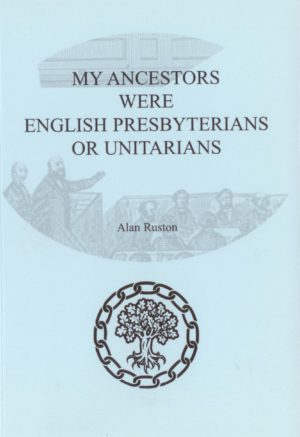 My Ancestors were English Presbyterians/Unitarians