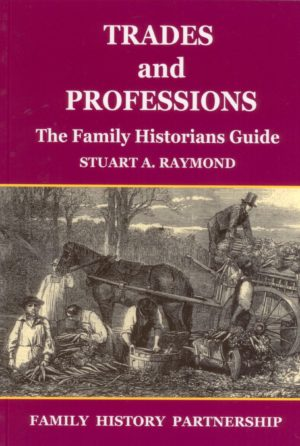 Trades and Professions, The Family Historians Guide