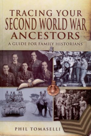 Tracing your Second World War Ancestors, a guide for family historians
