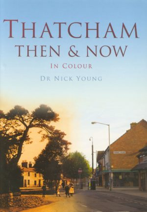 Thatcham Then & Now. In Colour