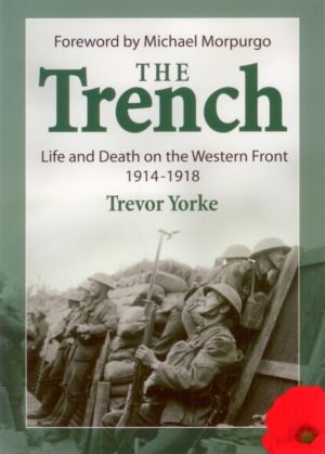 The Trench, Life and Death on the Western Front 1914-18