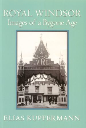 Windsor, Royal, Images of a Bygone Age