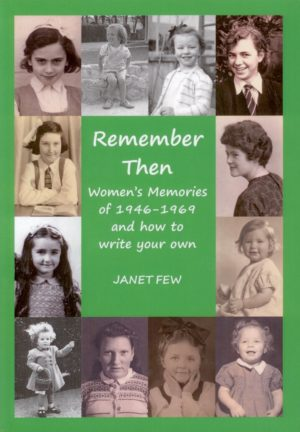 Remember Then, Women's memories of 1946-1969 and how to write your own
