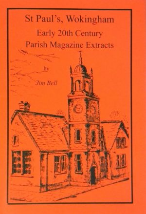 St Paul's, Wokingham, Early 20th Century Parish Magazine Extracts