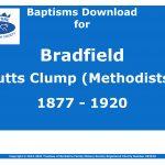 Bradfield Tutts Clump Methodists Baptisms 1877-1920 (Download) D1601