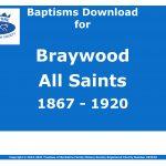 Braywood All Saints Baptisms 1867-1920 (Download) D1603